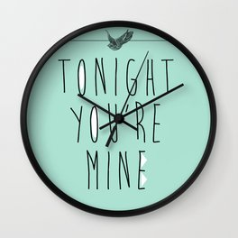 Tonight you're Mine! Wall Clock