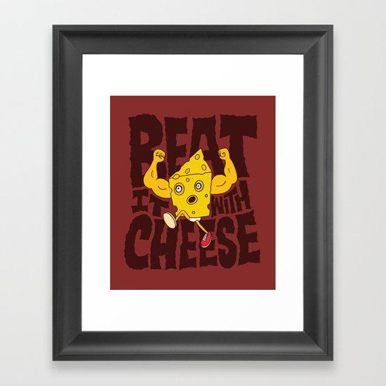 Beat it with Cheese Framed Art Print