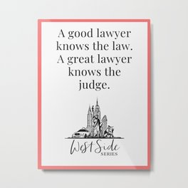 When The Stars Align - A Great Lawyer Knows The Judge Metal Print