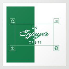 An Enjoyer of Life Art Print