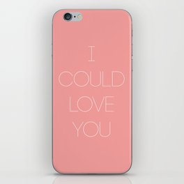 I could love you- But I won't iPhone Skin
