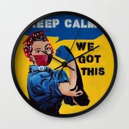 Keep Calm We Got This Wall Clock