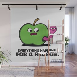 Everything Happens for a Reason. Wall Mural