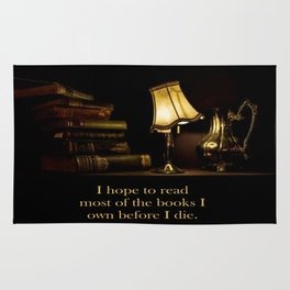 I hope to read most of the books I own before I die. Rug