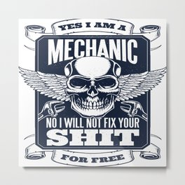 MECHANIC QUOTE Metal Print