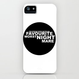 favourite worst nightmare iPhone Case