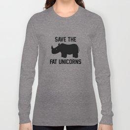 Save The Fat Unicorns Long Sleeve T-shirt