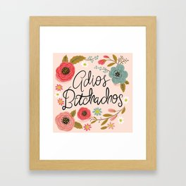 Pretty Swe*ry: Adios Bitchachos Framed Art Print
