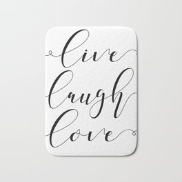 Live Love Laugh, Live Well Laugh Often Love Much Typographic Print Living Room Bath Mat