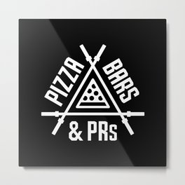 Pizza, Bars and PRs Metal Print