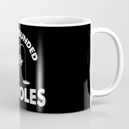 I'm surrounded by ice holes - Funny Ice Fishing Gifts Coffee Mug