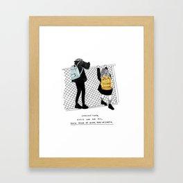 You'll never be alone Framed Art Print