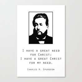 "Spurgeon Quote ""I have a great Christ"" Canvas Print"