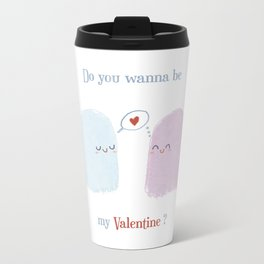 Do you wanna be my valentine? Metal Travel Mug