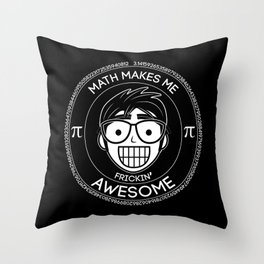 Math Makes Me Frickin Awesome Throw Pillow