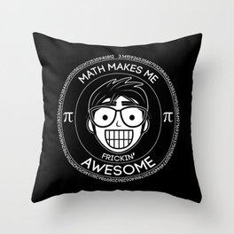 Math Makes Me Frickin Awesome Throw Pillow
