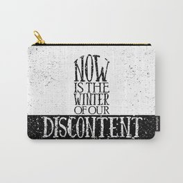 Now is the Winter of Our Discontent Carry-All Pouch