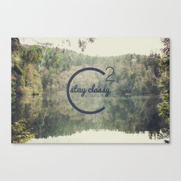 Stay Classy  Canvas Print