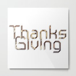 Thanks Giving Metal Print