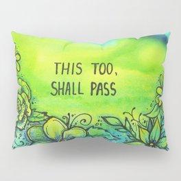 This Too, Shall Pass Pillow Sham