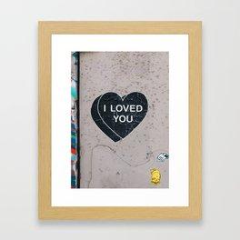 I LOVED YOU Framed Art Print