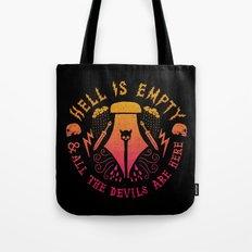 Hell is Empty and All the Devils Are Here Tote Bag