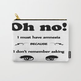 Did. I. Fucking. Ask? Carry-All Pouch
