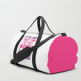 Time Of The Month Funny Quote Duffle Bag