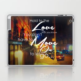 You Don't Have To Move On To Let Go Laptop & iPad Skin