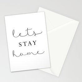 lets stay home Stationery Cards