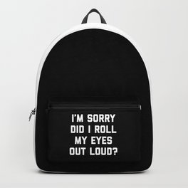ba0bcc747d Roll My Eyes Funny Quote Backpack