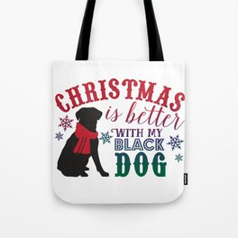 Christmas is Better with My Black Dog Tote Bag