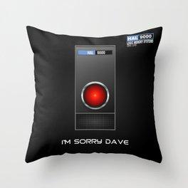 I'm Sorry Dave Throw Pillow