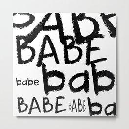 Babe Metal Print