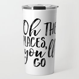 Oh The Places You'll Go,Travel Poster,Travel Gift,Printable Quote,Scandinavian Print,Nursery Decor,K Travel Mug