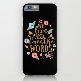 We live and breathe words - Black iPhone Case