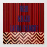 laura palmer Canvas Prints featuring Who Killed Laura Palmer? by KP Designs