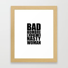 Bad Hombre with a Nasty Woman Framed Art Print