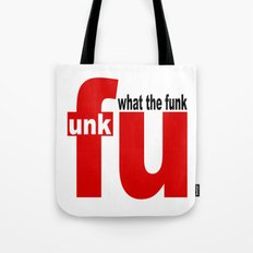 what the funk Tote Bag