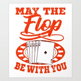 May The Flop Poker Gifts For Poker Players Art Print