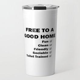 Free To A Good Home Travel Mug