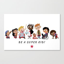Be A Super Kid! Canvas Print