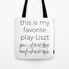 This is my favorite play-Liszt Tote Bag