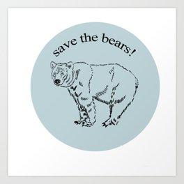 Save the Bears! Art Print