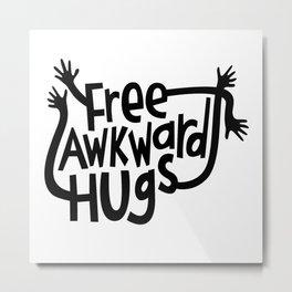 Free Awkward Hugs Metal Print