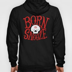 Born to Snooze Hoody