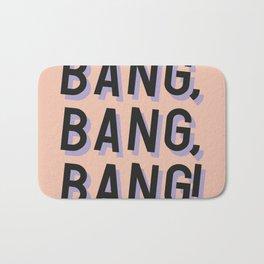 Bang Bang Bang - Typography Bath Mat