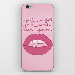 Speak carefully. Your words have power.  iPhone Skin
