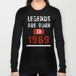 Legends Are Born In 1989 Birthday Gift Long Sleeve T-shirt