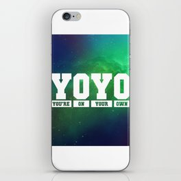 You're On Your Own (YOYO) iPhone Skin